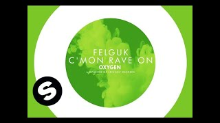 Felguk - C'mon Rave On (Original Mix)