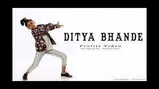 Ditya Bhande II Official Profile Video II Choreograph By Prashant Dalvi (PD)