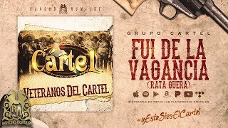 Fui De La Vagancia - Grupo Cartel [Official Audio]