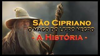 SÃO CIPRIANO - A História do Mago do Livro Negro
