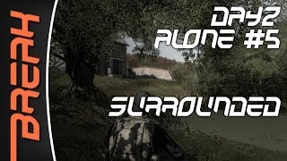 Dayz // Alone #5 // Surrounded