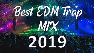 Best EDM Trap Mix 2019 | You Never Listened Before!