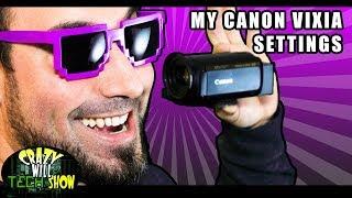 My Canon Vixia settings