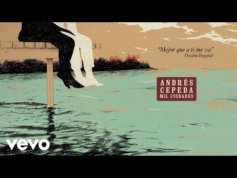 Andrés Cepeda - Mejor que a Ti Me Va - (Sesión Bogotá) (Cover Audio)