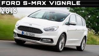 New Ford S-MAX Vignale 2016 Review Rendered Price Specs Release Date