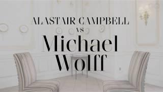 Alastair Campbell interviews Michael Wolff   British GQ