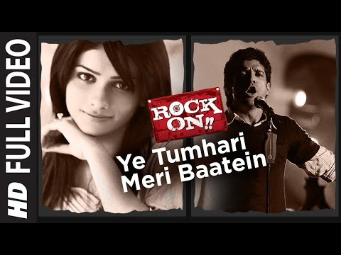 Ye Tumhari Meri Baatein [Full Song] | Rock On!! | Arjun Rampal, Farhan Akhtar