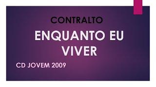 KIT CONTRALTO - ENQUANTO EU VIVER - CD JOVEM 2009