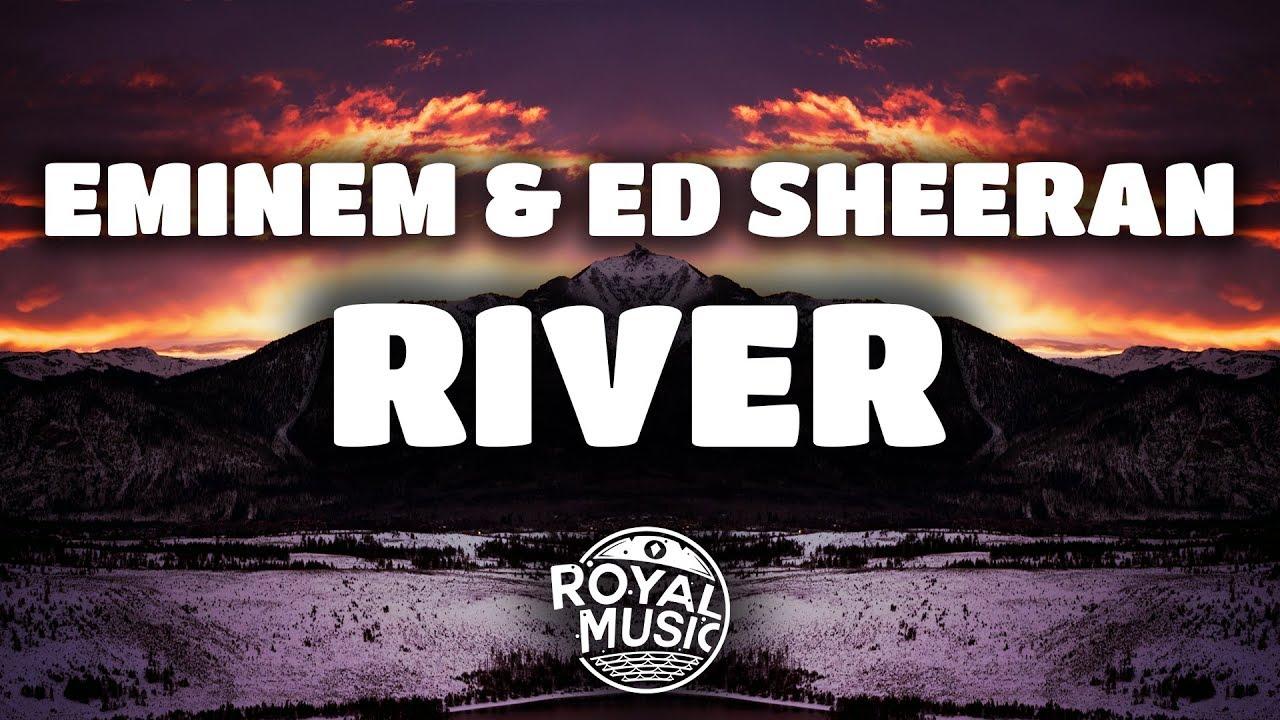 Eminem, Ed Sheeran - River (Lyrics)