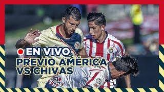 EN VIVO: Previo // América Vs Chivas