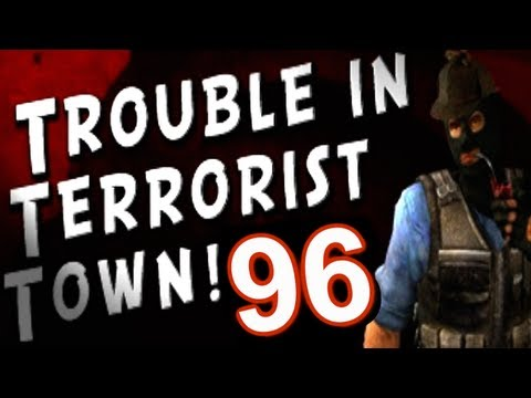 Trouble in Terrorist Town...with Friends! (Part 96)