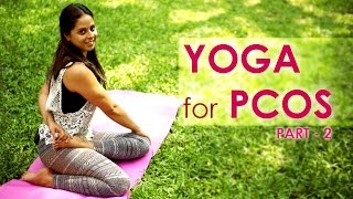 Treat PCOS With Yoga Poses - Part 2