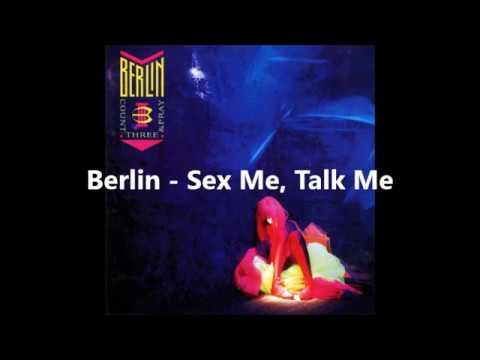 Berlin - Sex Me, Talk Me