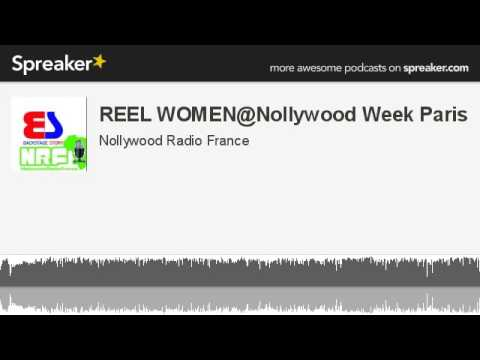 REEL WOMEN@Nollywood Week Paris (made with Spreaker)