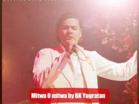 Mitwa O Mitwa By BK Yugratan
