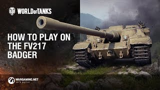 How to play the FV217 Badger