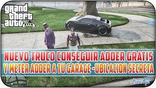 GTA 5 ONLINE 1.11 - NUEVO TRUCO CONSEGUIR ADDER GRATIS Y METER ADDER A TU GARAGE | LOCALIZACION