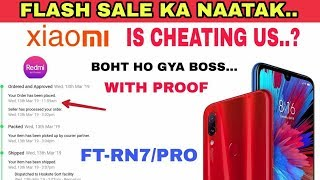 XIAOMI IS CHEATING US , WITH PROOF FEAT- REDMI NOTE 7 PRO /RN7/FLASH SALE