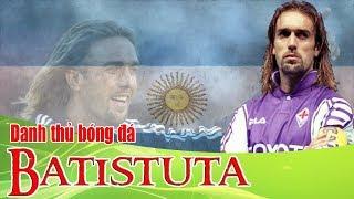 Gabriel Batistuta - Vua sư tử của làng bóng đá - bongda5s.com