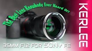 Kerlee 35mm F1.2 Sony FE Lens Review - The best lens nobody has heard of