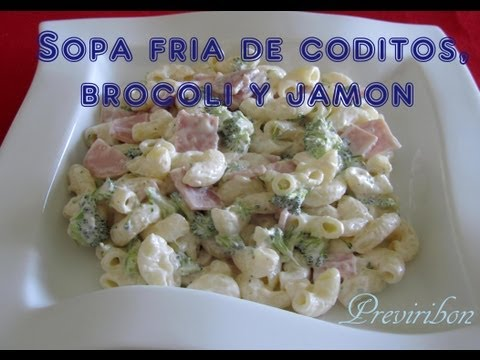 Sopa fría Coditos con Brocoli y Jamón / Pasta Salad broccoli and ham * video 147*