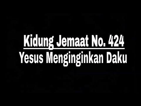 KJ 424 – Yesus Menginginkan Daku