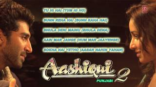 Aashiqui 2 Full Songs (Audio) | Jukebox | Punjabi