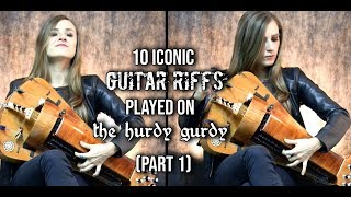 10 Iconic Guitar Riffs Played On The Hurdy Gurdy PART 1 (10k SUBSCRIBERS + WIN HELVETION MERCH!)
