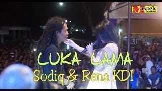 Download lagu LUKA LAMA Sodiq & Rena KDI