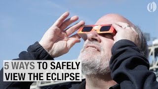 5 ways to safely view the 2017 total solar eclipse