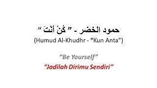 Humood Alkhudher - Kun Anta (Arabic - English - Indonesian)