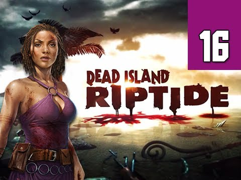 Dead Island Riptide Walkthrough - Part 16 Alternative Medicine Gameplay Commentary