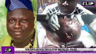 HOW POPULAR FATAI 'OKO OLOYUN' WAS KILLED - POLICE