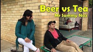 Beer vs Tea Watch till end   Punjabi Funny Video   Latest Sammy Naz