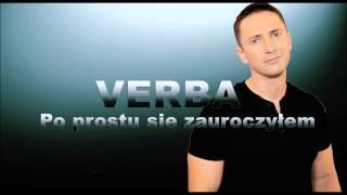 Verba - Po prostu się zauroczyłem [ nowa płyta 17 MARCA 2015!!!!!!!!!! ] NOWOŚĆ!!!