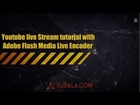 Youtube Live Stream width Adobe Flash Media Live Encoder