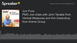 PMO Joe chats with Jenn Tanabe from Vertical Measures and Kim Essendrup from Kolme Group