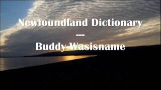 Newfoundland Dictionary - Buddy Wasisname