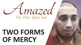 Amazed by the Quran with Nouman Ali Khan: Two Forms of Mercy