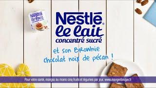 Musique pub Le lait concentré sucré Nestlé et son brownie  Aout 2021