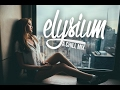 Elysium ~ A Chill Mix for Valentines Day