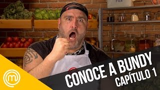 Conoce a Bundy | MasterChef Chile 3 | Capítulo 1