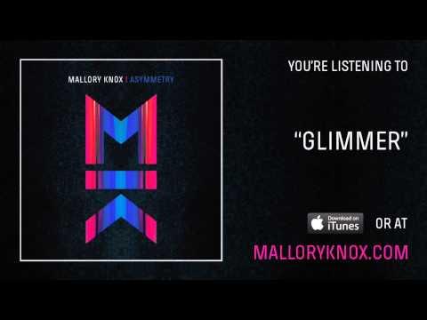 Mallory Knox - Glimmer