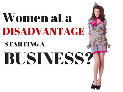 Women At A Disadvantage In Starting a Business?  Not So Says Female Business Owner