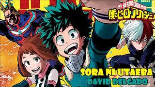 Sora ni Utaeba (My Hero Academy opening 3) cover latino by David Delgado