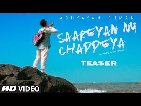 Song Teaser ► Saareyan Nu Chaddeya | Adhyayan Suman | Releasing 21 December 2017