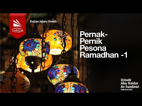 Pernak Pernik Pesona Ramadhan Sesi 1 | Ustadz Abu Haidar As Sundawy