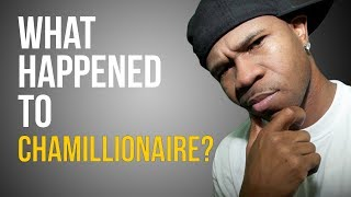 WHAT HAPPENED TO CHAMILLIONAIRE?