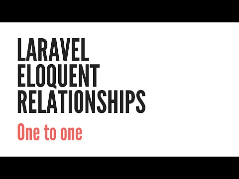 Laravel Eloquent Relationships: One To One (3/6)