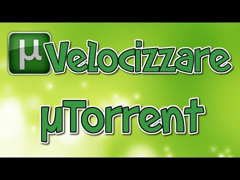 Guida su come velocizzare ed ottimizzare uTorrent al massimo |2014|